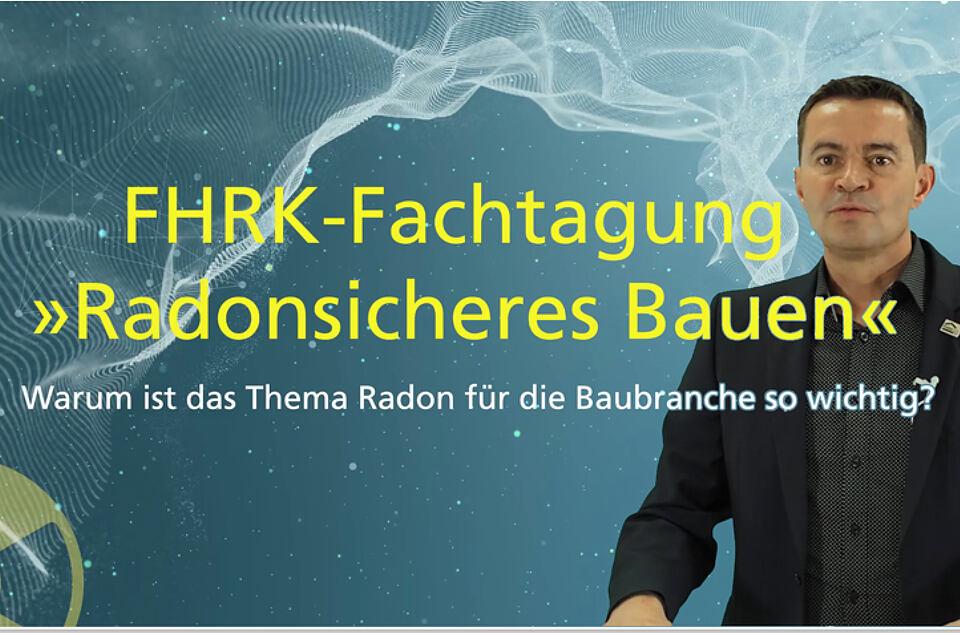 FHRK - Virtuelle Fachtagung Radonsicheres Bauen